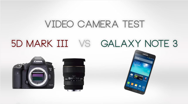 Videoshootout: Samsung Galaxy Note 3 vs. Canon 5D Mark III